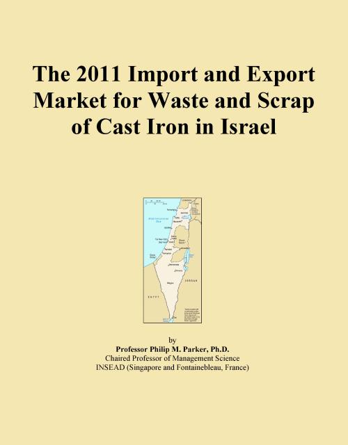 The 2011 Import and Export Market for Waste and Scrap of Cast Iron in Israel - Product Image