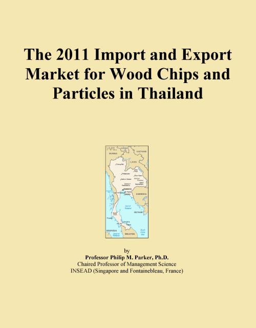 The 2011 Import and Export Market for Wood Chips and Particles in Thailand - Product Image