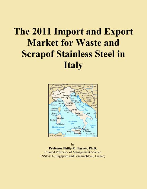 The 2011 Import and Export Market for Waste and Scrapof Stainless Steel in Italy - Product Image