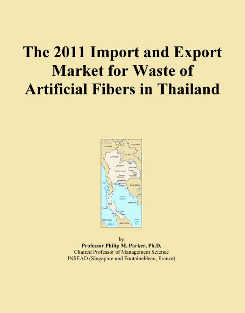 The 2011 Import and Export Market for Waste of Artificial Fibers in Thailand - Product Image