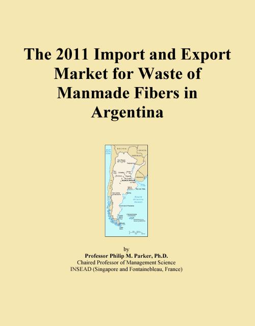 The 2011 Import and Export Market for Waste of Manmade Fibers in Argentina - Product Image