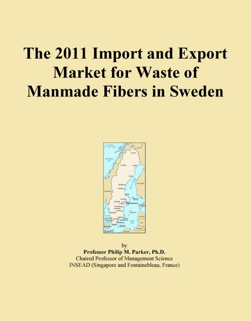 The 2011 Import and Export Market for Waste of Manmade Fibers in Sweden - Product Image