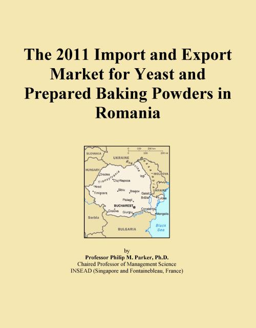 The 2011 Import and Export Market for Yeast and Prepared Baking Powders in Romania - Product Image