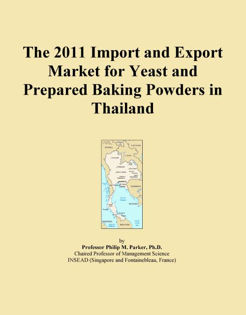 The 2011 Import and Export Market for Yeast and Prepared Baking Powders in Thailand - Product Image