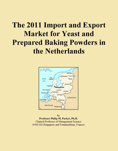 The 2011 Import and Export Market for Yeast and Prepared Baking Powders in the Netherlands - Product Image