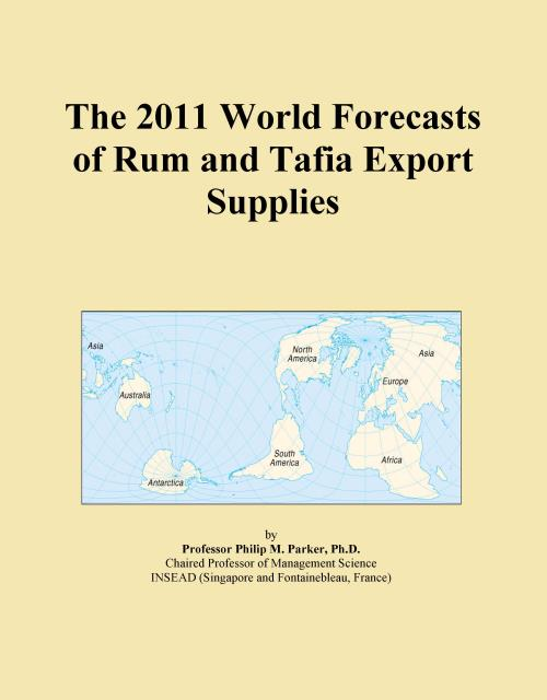 The 2011 World Forecasts of Rum and Tafia Export Supplies - Product Image