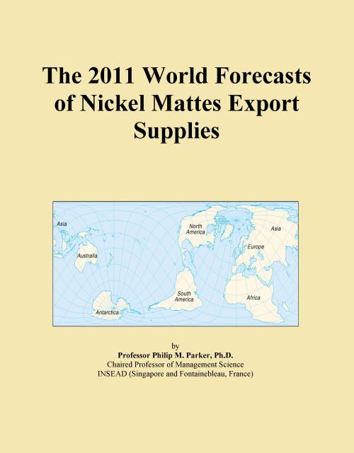The 2011 World Forecasts of Nickel Mattes Export Supplies - Product Image