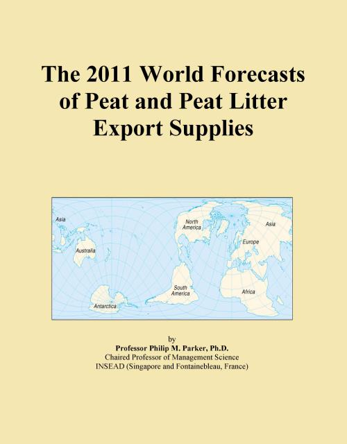The 2011 World Forecasts of Peat and Peat Litter Export Supplies - Product Image