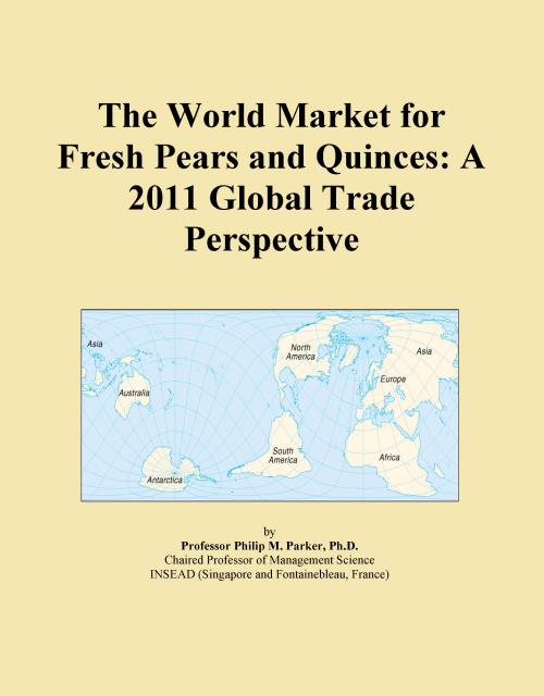 The World Market for Fresh Pears and Quinces: A 2011 Global Trade Perspective - Product Image