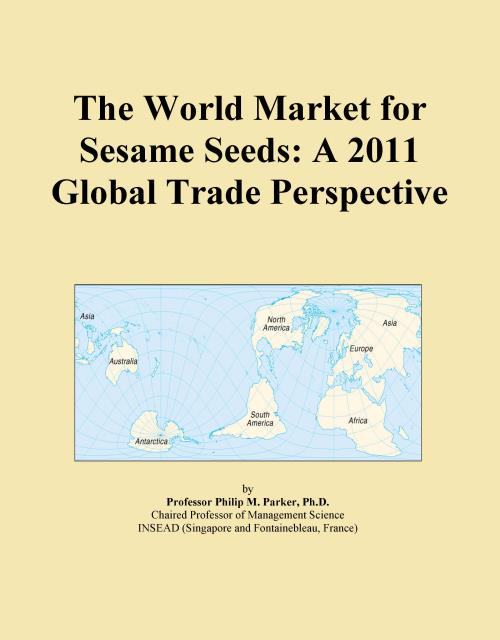 The World Market for Sesame Seeds: A 2011 Global Trade Perspective - Product Image