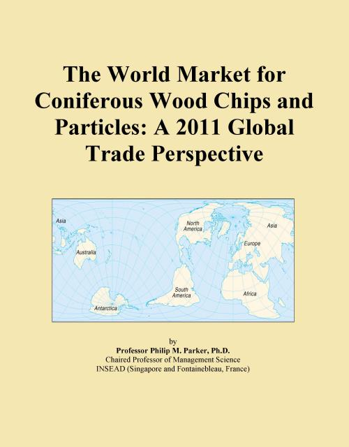 The World Market for Coniferous Wood Chips and Particles: A 2011 Global Trade Perspective - Product Image