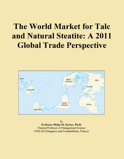 The World Market for Talc and Natural Steatite: A 2011 Global Trade Perspective - Product Image
