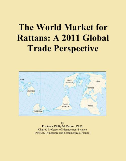 The World Market for Rattans: A 2011 Global Trade Perspective - Product Image
