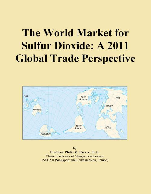 The World Market for Sulfur Dioxide: A 2011 Global Trade Perspective - Product Image