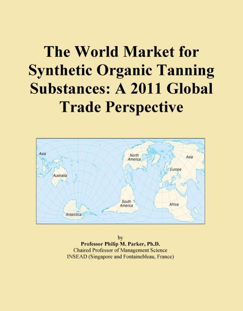 The World Market for Synthetic Organic Tanning Substances: A 2011 Global Trade Perspective - Product Image