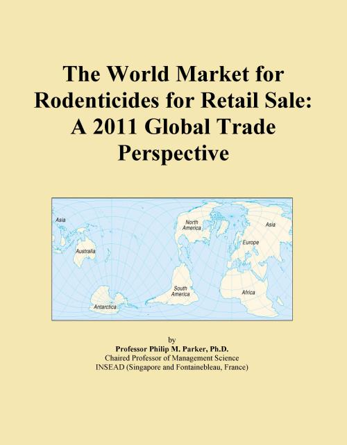 The World Market for Rodenticides for Retail Sale: A 2011 Global Trade Perspective - Product Image
