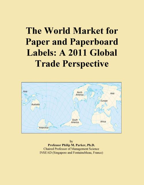 The World Market for Paper and Paperboard Labels: A 2011 Global Trade Perspective - Product Image