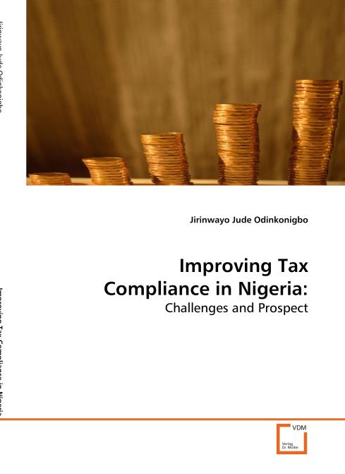 Improving Tax Compliance in Nigeria:. Edition No. 1 - Product Image
