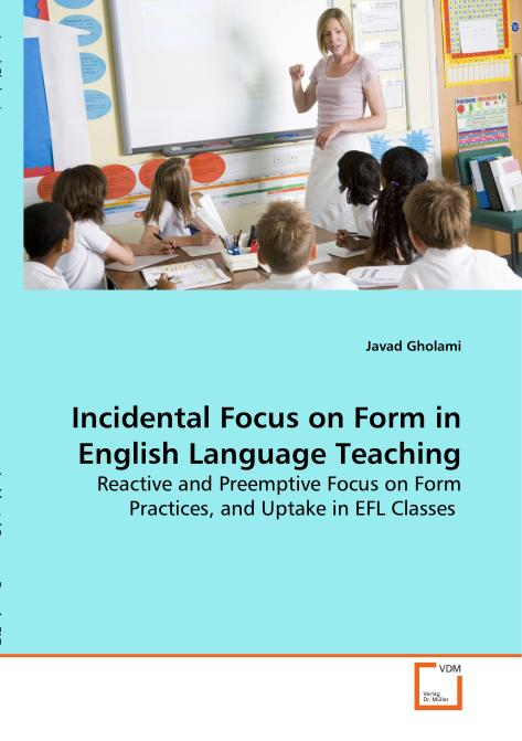 Incidental Focus on Form in English Language Teaching. Edition No. 1 - Product Image