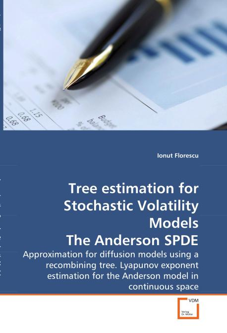 Tree estimation for Stochastic Volatility Models The Anderson SPDE. Edition No. 1 - Product Image