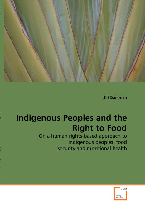 Indigenous Peoples and the Right to Food. Edition No. 1 - Product Image