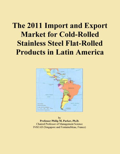 The 2011 Import and Export Market for Cold-Rolled Stainless Steel Flat-Rolled Products in Latin America - Product Image
