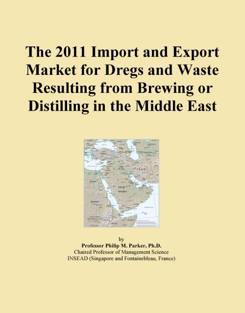 The 2011 Import and Export Market for Dregs and Waste Resulting from Brewing or Distilling in the Middle East - Product Image