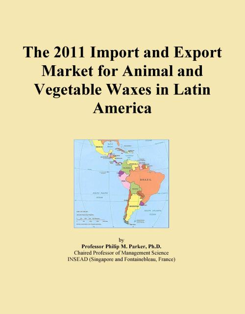 The 2011 Import and Export Market for Animal and Vegetable Waxes in Latin America - Product Image