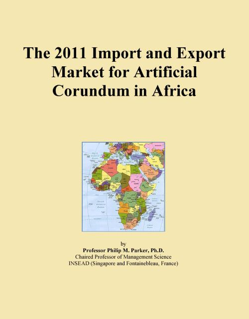 The 2011 Import and Export Market for Artificial Corundum in Africa - Product Image