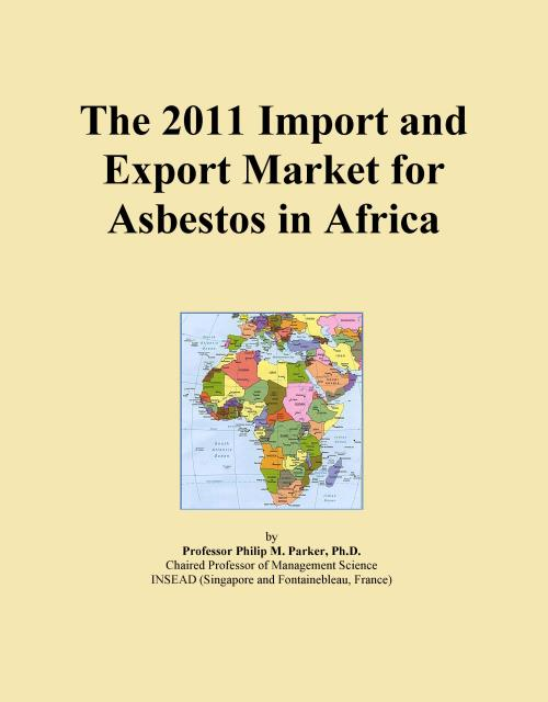 The 2011 Import and Export Market for Asbestos in Africa - Product Image