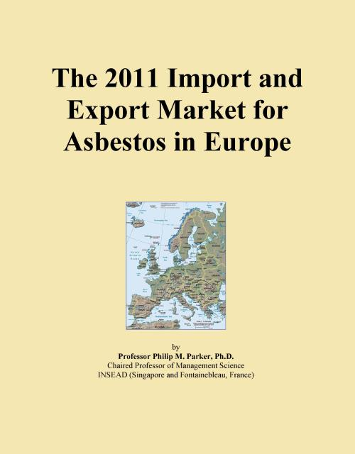 The 2011 Import and Export Market for Asbestos in Europe - Product Image
