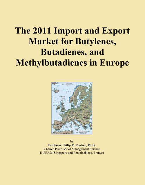 The 2011 Import and Export Market for Butylenes, Butadienes, and Methylbutadienes in Europe - Product Image