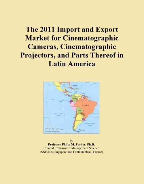 The 2011 Import and Export Market for Cinematographic Cameras, Cinematographic Projectors, and Parts Thereof in Latin America - Product Image