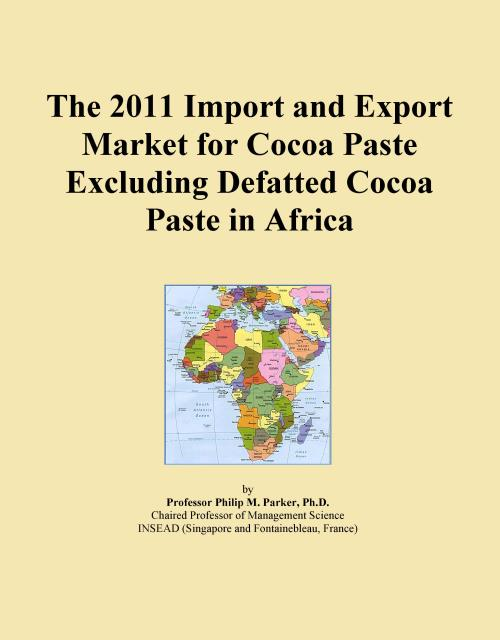 The 2011 Import and Export Market for Cocoa Paste Excluding Defatted Cocoa Paste in Africa - Product Image