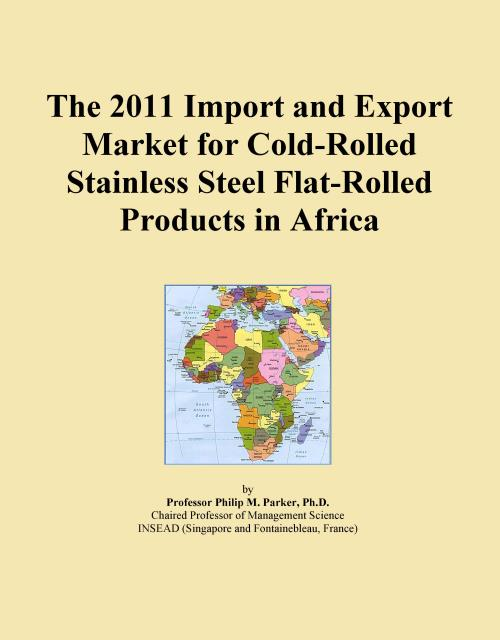 The 2011 Import and Export Market for Cold-Rolled Stainless Steel Flat-Rolled Products in Africa - Product Image