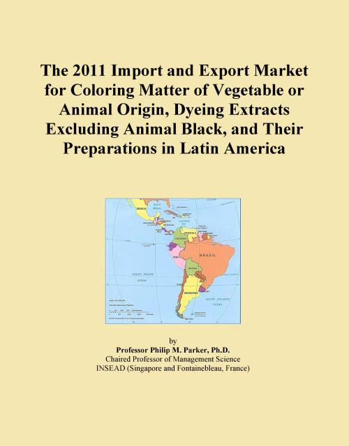 The 2011 Import and Export Market for Coloring Matter of Vegetable or Animal Origin, Dyeing Extracts Excluding Animal Black, and Their Preparations in Latin America - Product Image