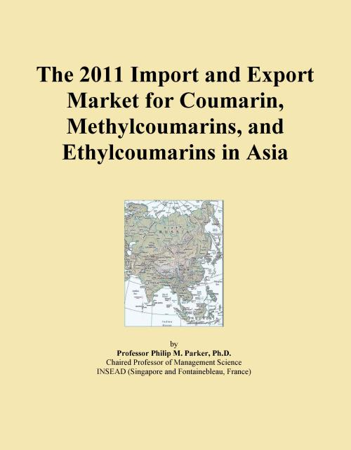 The 2011 Import and Export Market for Coumarin, Methylcoumarins, and Ethylcoumarins in Asia - Product Image
