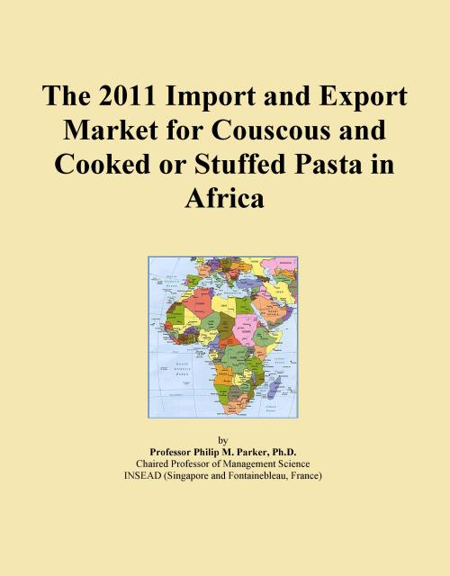 The 2011 Import and Export Market for Couscous and Cooked or Stuffed Pasta in Africa - Product Image