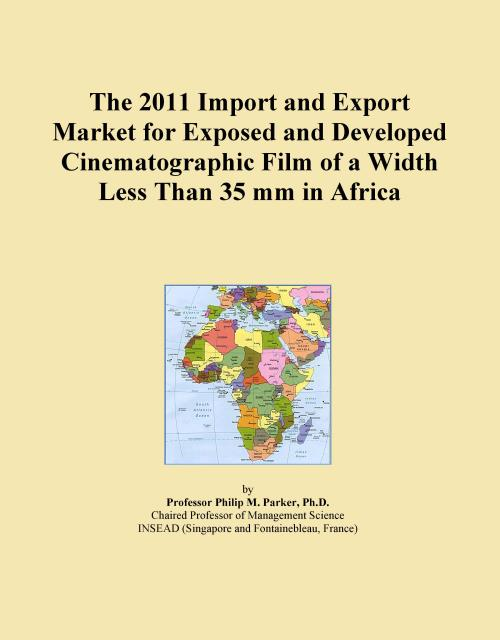 The 2011 Import and Export Market for Exposed and Developed Cinematographic Film of a Width Less Than 35 mm in Africa - Product Image