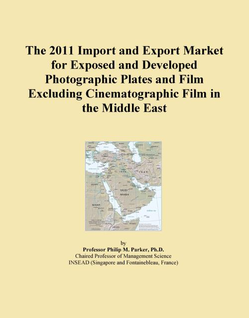 The 2011 Import and Export Market for Exposed and Developed Photographic Plates and Film Excluding Cinematographic Film in the Middle East - Product Image