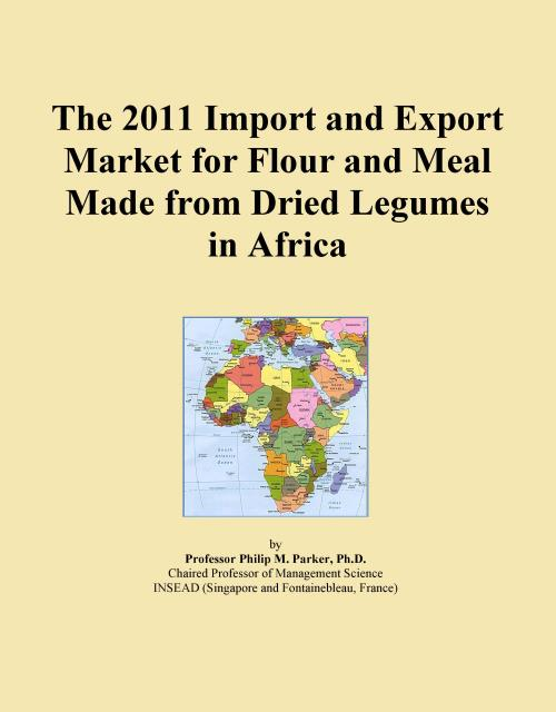 The 2011 Import and Export Market for Flour and Meal Made from Dried Legumes in Africa - Product Image