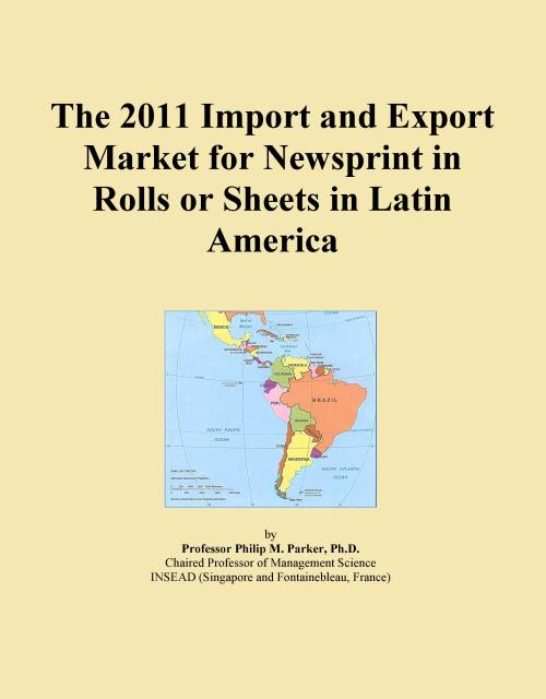 The 2011 Import and Export Market for Newsprint in Rolls or Sheets in Latin America - Product Image