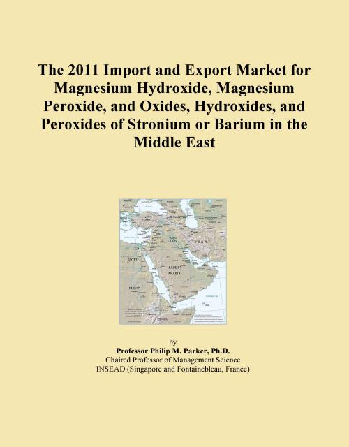 The 2011 Import and Export Market for Magnesium Hydroxide, Magnesium Peroxide, and Oxides, Hydroxides, and Peroxides of Stronium or Barium in the Middle East - Product Image