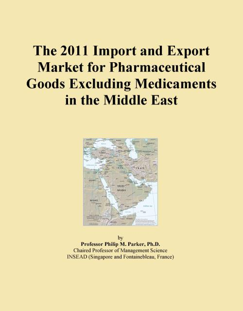 The 2011 Import and Export Market for Pharmaceutical Goods Excluding Medicaments in the Middle East - Product Image