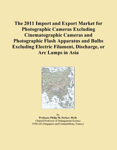The 2011 Import and Export Market for Photographic Cameras Excluding Cinematographic Cameras and Photographic Flash Apparatus and Bulbs Excluding Electric Filament, Discharge, or Arc Lamps in Asia - Product Image