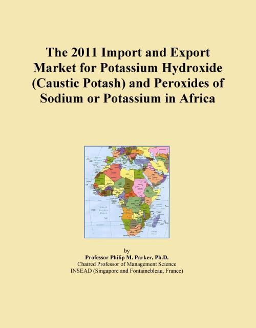 The 2011 Import and Export Market for Potassium Hydroxide (Caustic Potash) and Peroxides of Sodium or Potassium in Africa - Product Image
