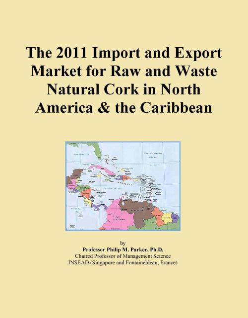 The 2011 Import and Export Market for Raw and Waste Natural Cork in North America & the Caribbean - Product Image