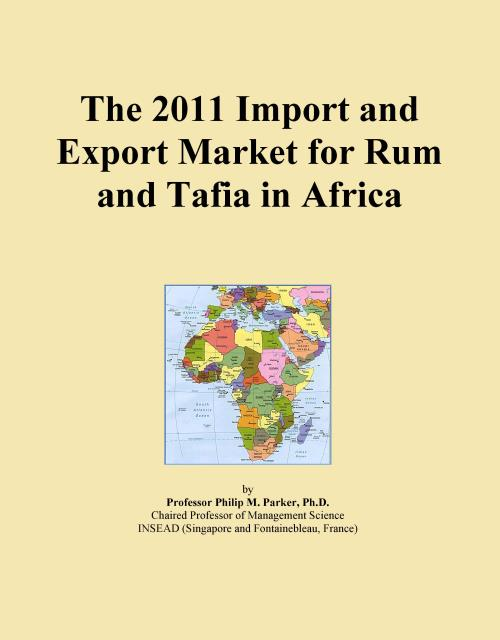 The 2011 Import and Export Market for Rum and Tafia in Africa - Product Image