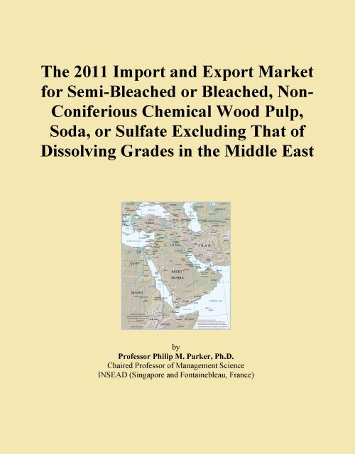 The 2011 Import and Export Market for Semi-Bleached or Bleached, Non-Coniferious Chemical Wood Pulp, Soda, or Sulfate Excluding That of Dissolving Grades in the Middle East - Product Image