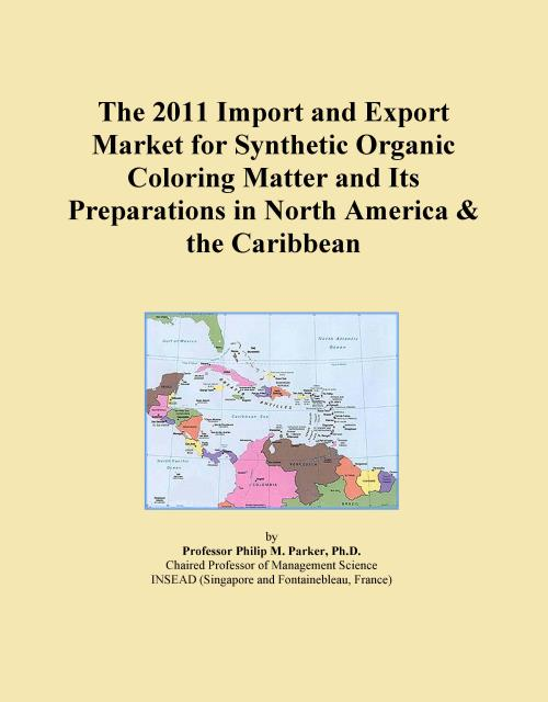 The 2011 Import and Export Market for Synthetic Organic Coloring Matter and Its Preparations in North America & the Caribbean - Product Image